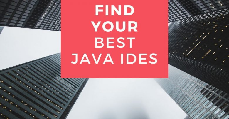 How to Find Best Java IDEs in 2021