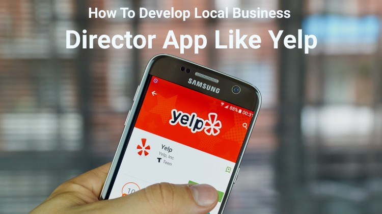 How to Develop a Local Business Directory App Like Yelp?