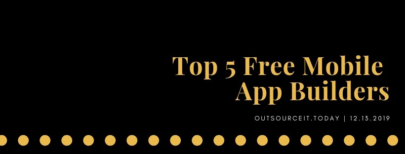 Get Top 5 Free Mobile App Builders