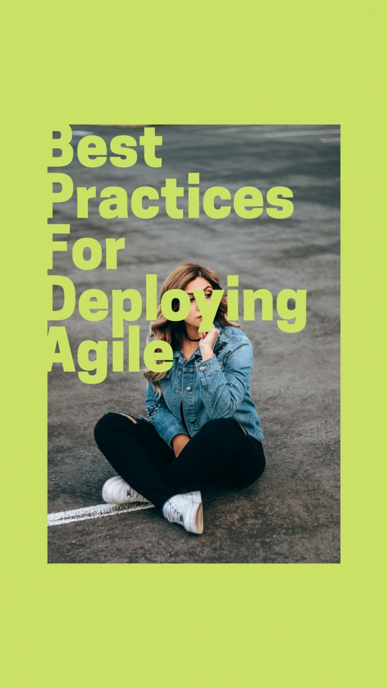 Best Practices For Deploying Agile