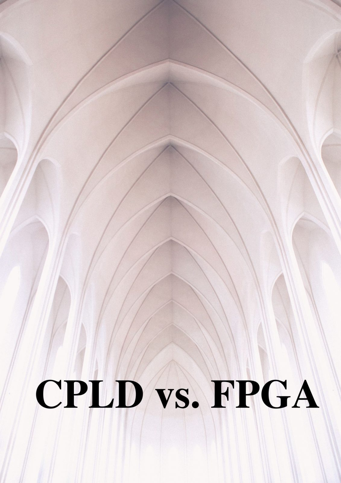 What is the Difference: CPLD vs FPGA?
