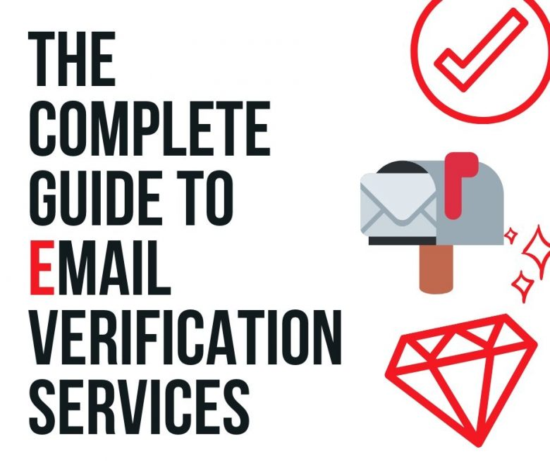 The complete Guide to Email Verification Services in 2020