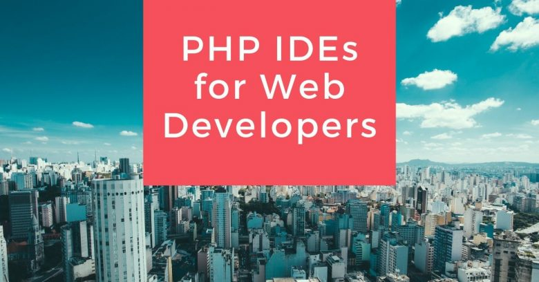 TOP 9 best PHP IDEs for Web Developers in 2021