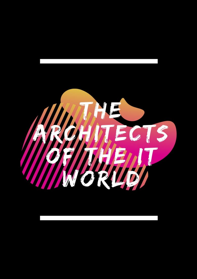 The Architects of the IT world