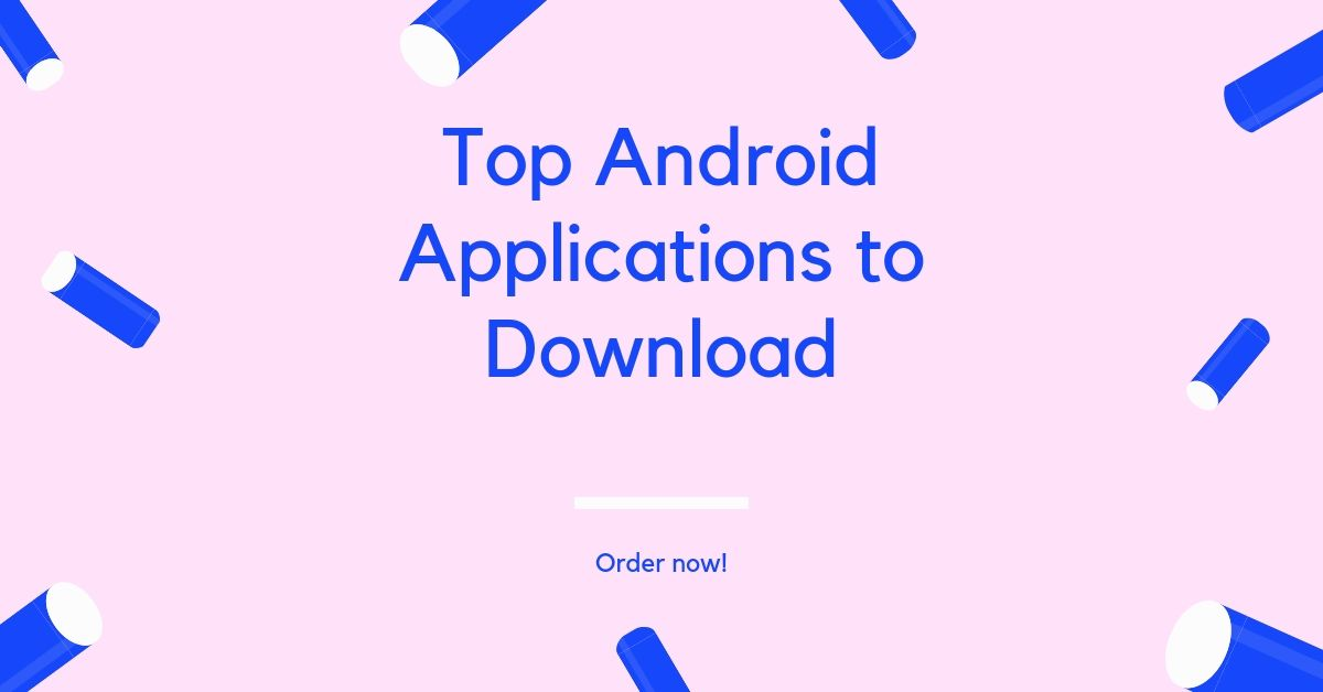 Top Android Applications to Download in 2021