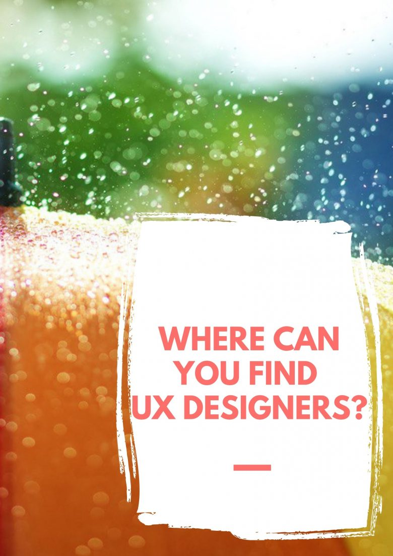 Where Can You Find UX Designers?