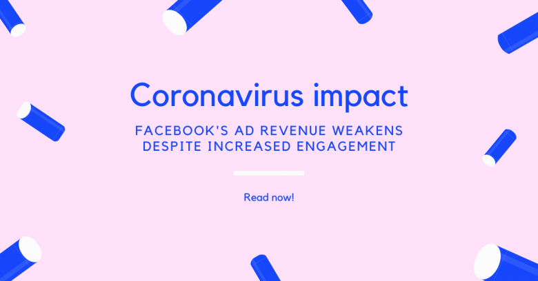 Coronavirus impact: Facebook's ad revenue weakens despite increased engagement
