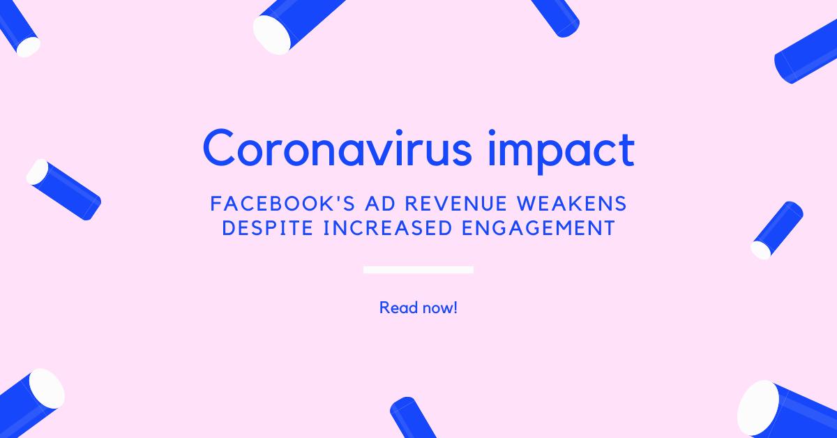 Coronavirus impact: Facebook's ad revenue weakens despite increased engagement