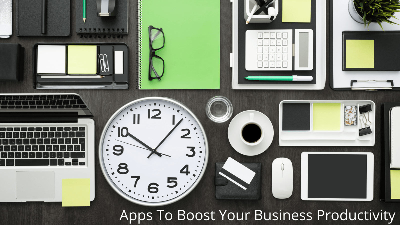 5 Apps To Boost Your Business Productivity