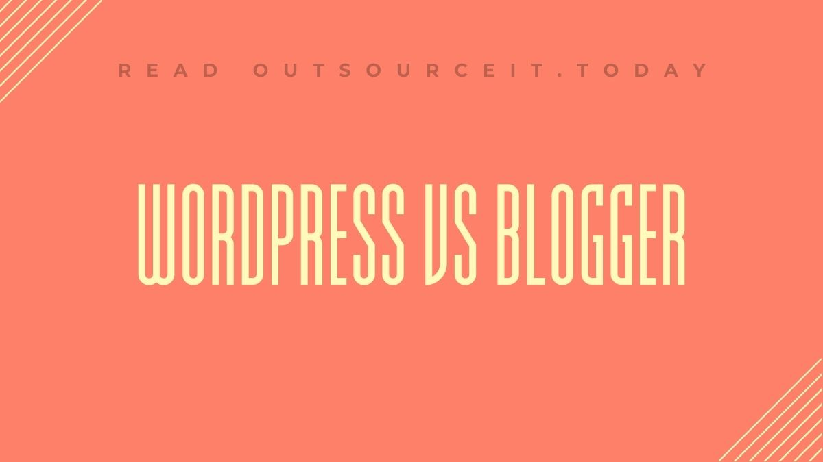 Why should we use Wordpress over Blogger (Pros and Cons)