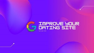 Top SEO Ways to Improve Your Dating Site
