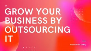 Grow Your Business by Outsourcing IT