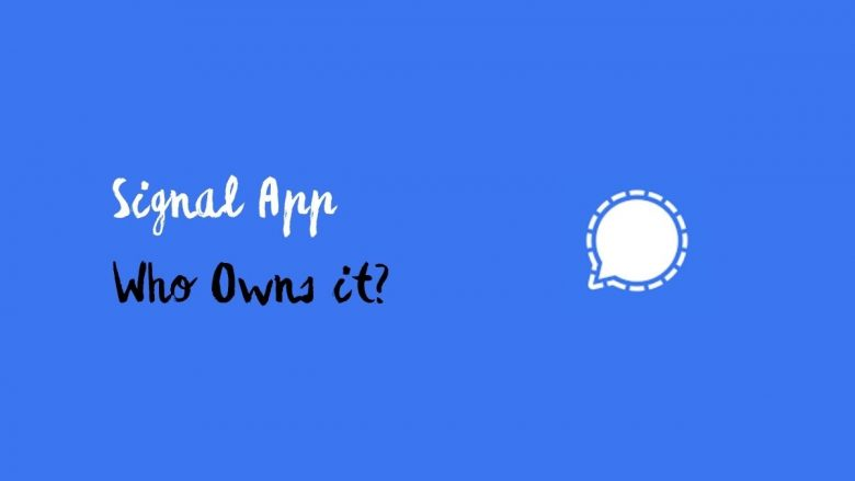Who owns Signal app?