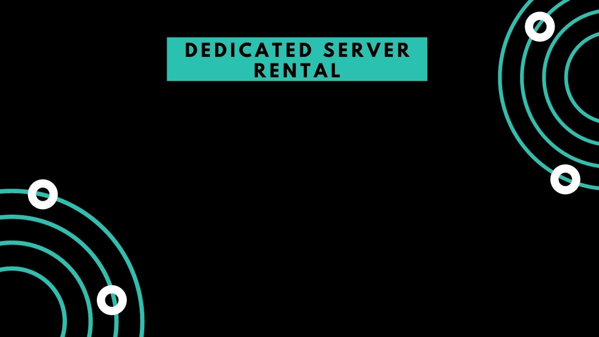 How to Find and Rent a Dedicated Server?