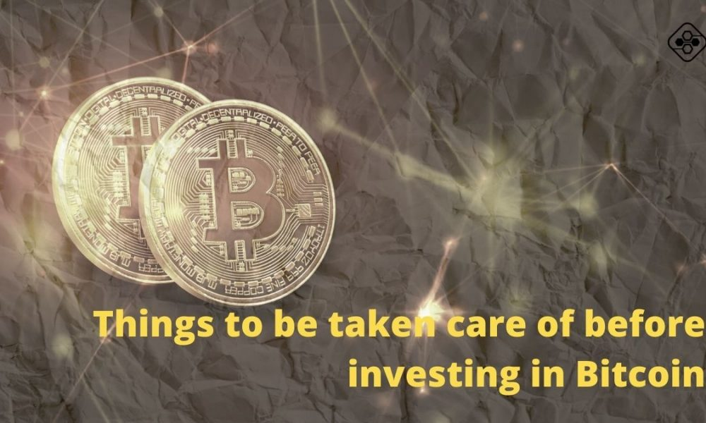 Some things to be taken care of before investing in Bitcoin in 2021