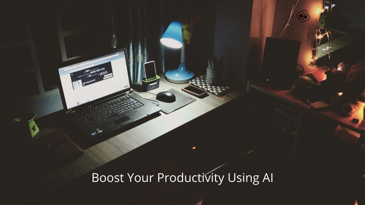 How to Boost Your Productivity Using AI