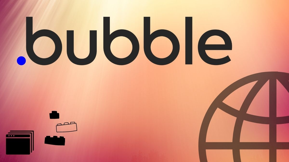 What is Bubble Website & App Builder and Why It Can Substitute Custom Website?